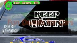 Keep Hatin Honda Decal Vinyl Sticker Die Cut Style B
