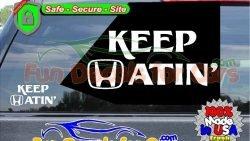 Keep Hatin Honda Decal Vinyl Sticker Style A