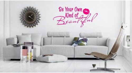 Be Your Own Kind of Beautiful Wall Quote Sticker