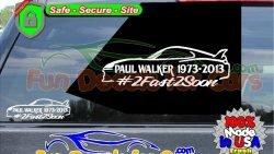 2 Fast 2 Soon Paul Walker RIP Decal Vinyl Sticker Die Cut