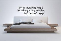 Maya Angelou If you Don't Like Something Wall Quote Sticker