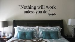 Maya Angelou Nothing Will Work Unless You Do Wall Quote Sticker
