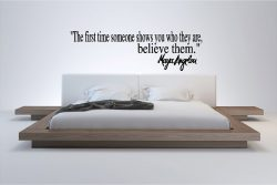 Maya Angelou The First Time Someone Shows Wall Quote Sticker