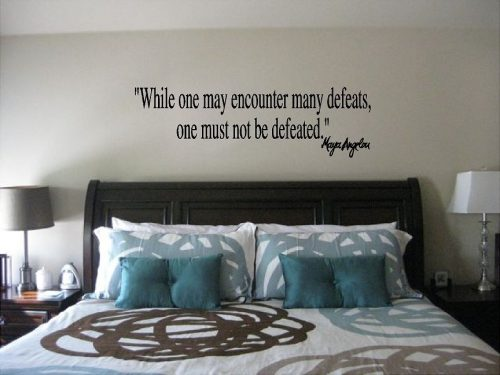 Maya Angelou One May Encounter Defeats Wall Quote