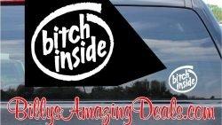 Bitch Inside Custom Vinyl Sticker Decal