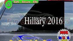 Hillary For Prison Decal Vinyl Die Cut Stickers
