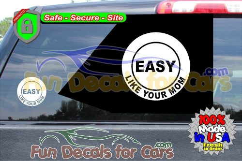 Easy Like Your Mom Button Sticker Vinyl Die Cut Decals
