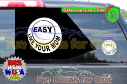 Easy Like Your Mom Button Decal Vinyl Die Cut Sticker