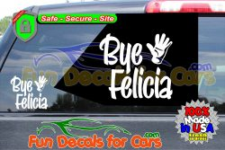 Bye Felicia Hand Waiving Decal Friday Vinyl Sticker Die Cut Style A