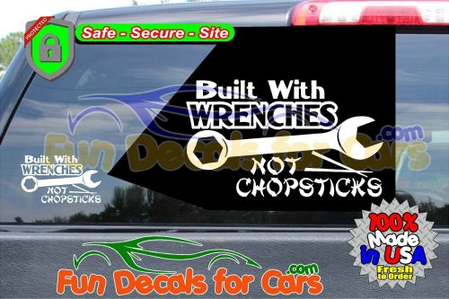 Built With Wrenches Not Chopsticks Decal American Funny Vinyl Die Cut Stickers