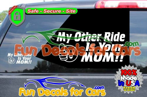 My Other Ride is Your Mom Decal Vinyl Stickers Die Cut