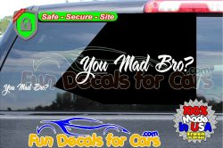 You Mad Bro Decal Vinyl Die Cut Sticker A